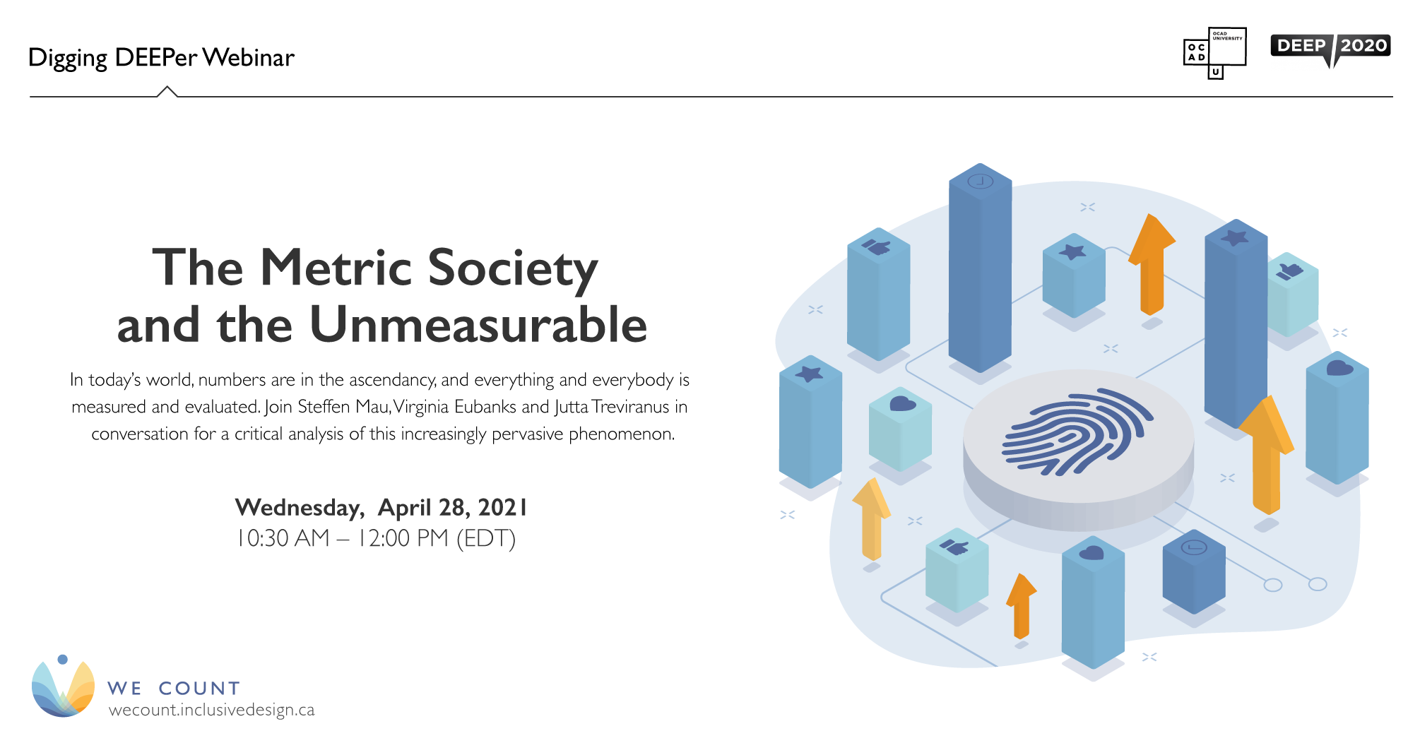 Digging DEEPer Webinar The Metric Society and the Unmeasurable: Wednesday, April 28, 2021, 10:30 AM – 12:00 PM (EDT)
